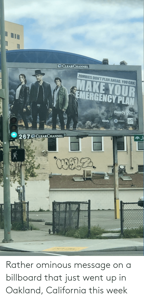 Billboard: Rather ominous message on a billboard that just went up in Oakland, California this week