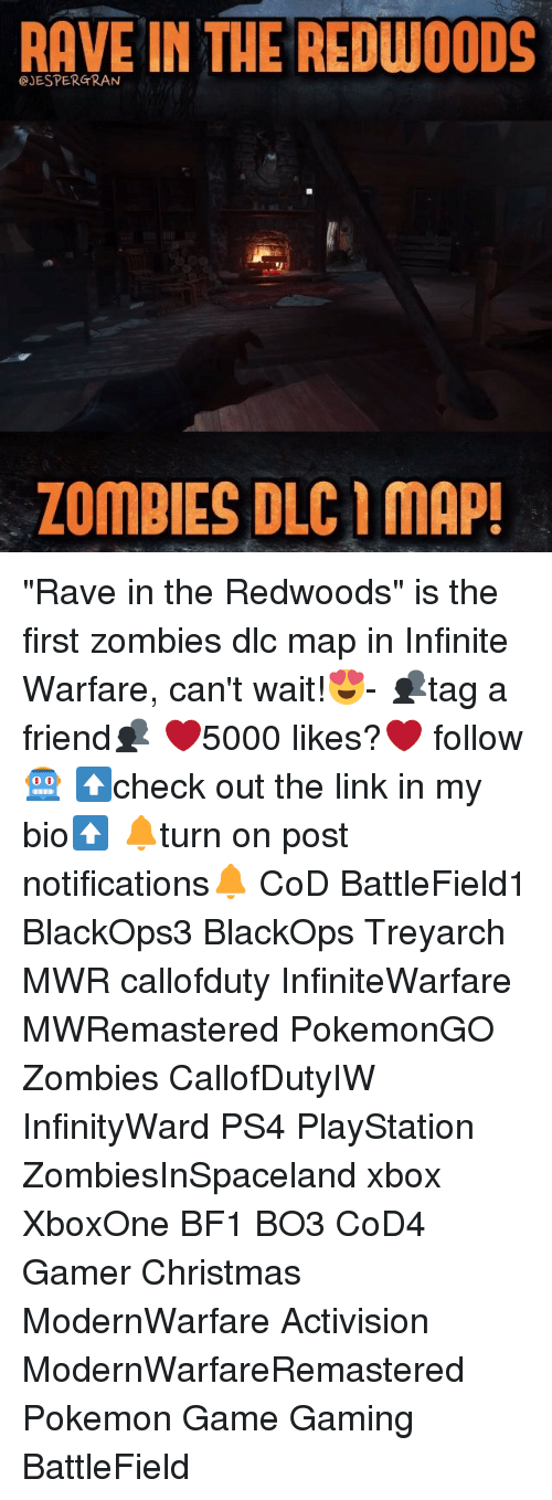 """pokemon games: RAVE IN THE REDWOOD  ZOMBIES DLCIMAP """"Rave in the Redwoods"""" is the first zombies dlc map in Infinite Warfare, can't wait!😍- 👥tag a friend👥 ❤️5000 likes?❤️ follow🤖 ⬆️check out the link in my bio⬆️ 🔔turn on post notifications🔔 CoD BattleField1 BlackOps3 BlackOps Treyarch MWR callofduty InfiniteWarfare MWRemastered PokemonGO Zombies CallofDutyIW InfinityWard PS4 PlayStation ZombiesInSpaceland xbox XboxOne BF1 BO3 CoD4 Gamer Christmas ModernWarfare Activision ModernWarfareRemastered Pokemon Game Gaming BattleField"""