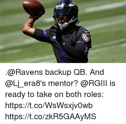 Memes, Ravens, and 🤖: .@Ravens backup QB. And @Lj_era8's mentor?  @RGIII is ready to take on both roles: https://t.co/WsWsxjv0wb https://t.co/zkR5GAAyMS