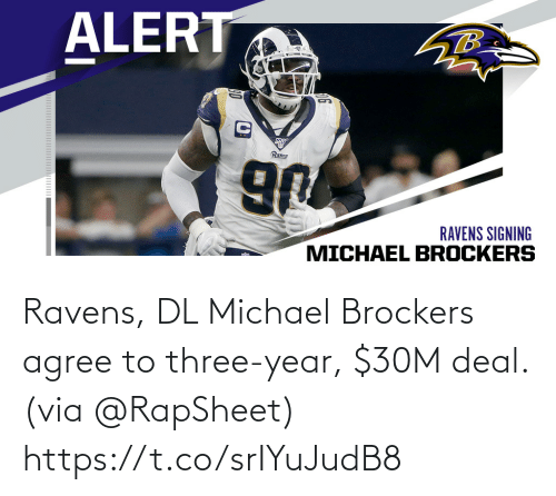 Ravens: Ravens, DL Michael Brockers agree to three-year, $30M deal. (via @RapSheet) https://t.co/srIYuJudB8
