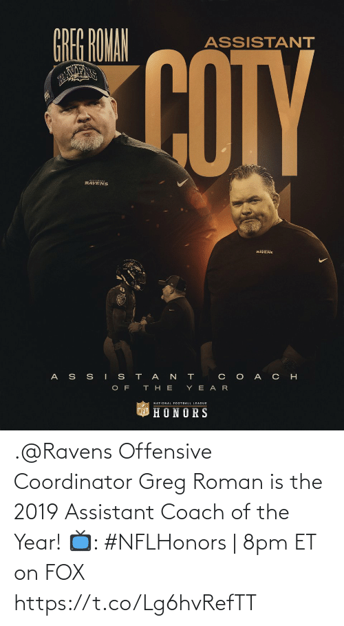 Ravens: .@Ravens Offensive Coordinator Greg Roman is the 2019 Assistant Coach of the Year!   📺: #NFLHonors | 8pm ET on FOX https://t.co/Lg6hvRefTT