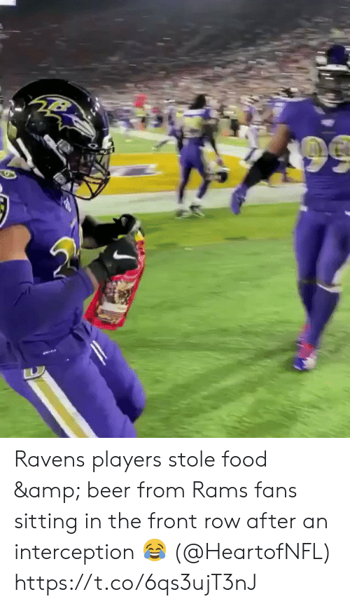 Rams: Ravens players stole food & beer from Rams fans sitting in the front row after an interception 😂 (@HeartofNFL) https://t.co/6qs3ujT3nJ