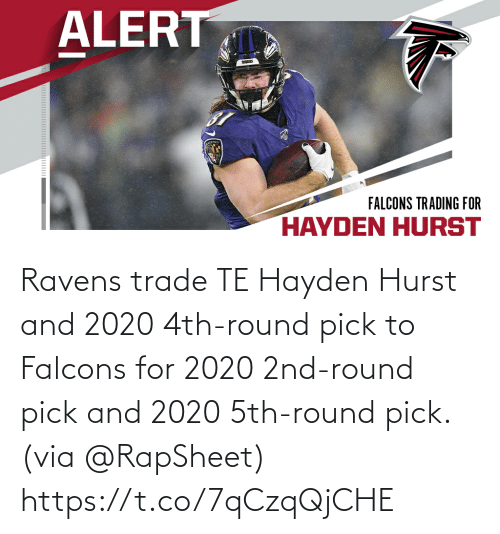 Ravens: Ravens trade TE Hayden Hurst and 2020 4th-round pick to Falcons for 2020 2nd-round pick and 2020 5th-round pick. (via @RapSheet) https://t.co/7qCzqQjCHE
