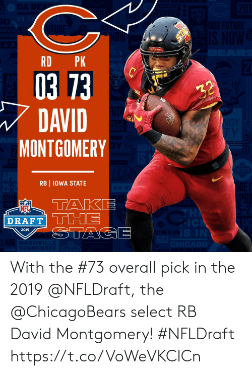 Memes, Nfl, and NFL Draft: RD PK  03 73  DAVID  MONTGOMERY  RB IOWA STATE  NFL  DRAFT  2019 With the #73 overall pick in the 2019 @NFLDraft, the @ChicagoBears select RB David Montgomery! #NFLDraft https://t.co/VoWeVKCICn