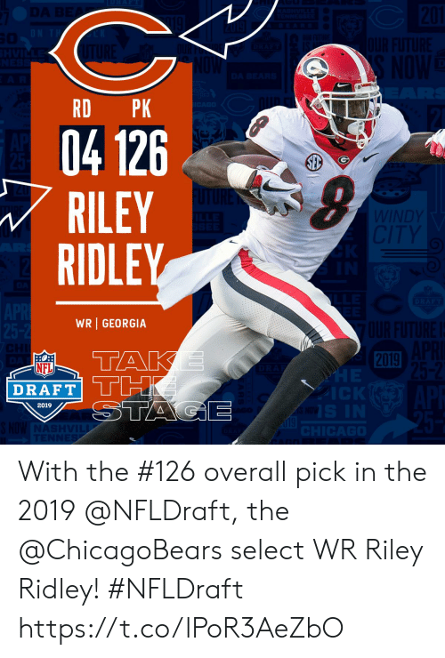 chicagobears: RD PK  04 126  RILEY  RIDLEY  WR GEORGIA  2019  NFL  DRAFT  2019 With the #126 overall pick in the 2019 @NFLDraft, the @ChicagoBears select WR Riley Ridley! #NFLDraft https://t.co/lPoR3AeZbO