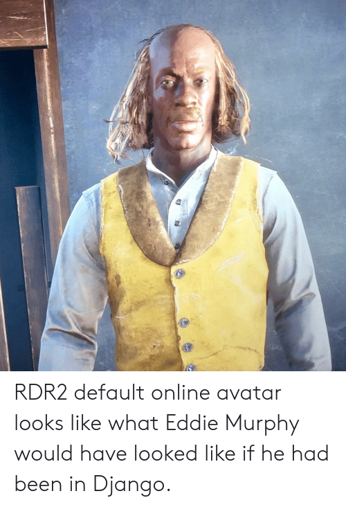 Rdr2: RDR2 default online avatar looks like what Eddie Murphy would have looked like if he had been in Django.