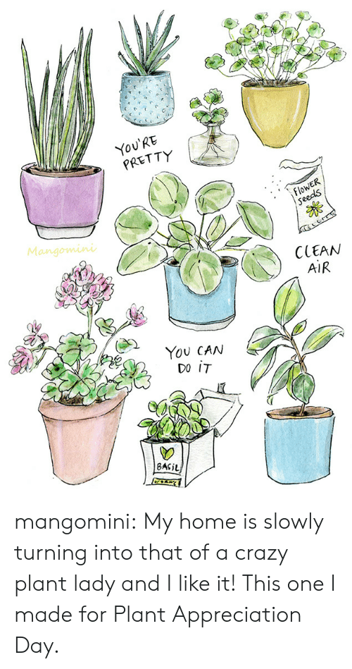 Crazy, Target, and Tumblr: re  You'RE  PRETTY  flowER  Seeds  Mangomini  CCEAN  AIR  YoU CAN  02  8ASiL mangomini:   My home is slowly turning into that of a crazy plant lady and I like it! This one I made for Plant Appreciation Day.