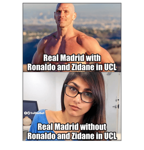 Memes, Real Madrid, and 🤖: Real Madrid with  RonaldoandZidane in UCL  OO TrollFootball  Real Madrid without  RonaldoandZidane inUCL
