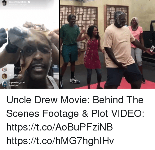 Memes, Movie, and Video: realchriswebber  blessdokodi  superstar _stat  Take it off Uncle Drew Movie: Behind The Scenes Footage & Plot VIDEO: https://t.co/AoBuPFziNB https://t.co/hMG7hghIHv