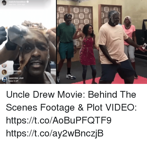 Memes, Movie, and Video: realchriswebber  blessdokodi  superstar _stat  Take it off Uncle Drew Movie: Behind The Scenes Footage & Plot  VIDEO: https://t.co/AoBuPFQTF9 https://t.co/ay2wBnczjB