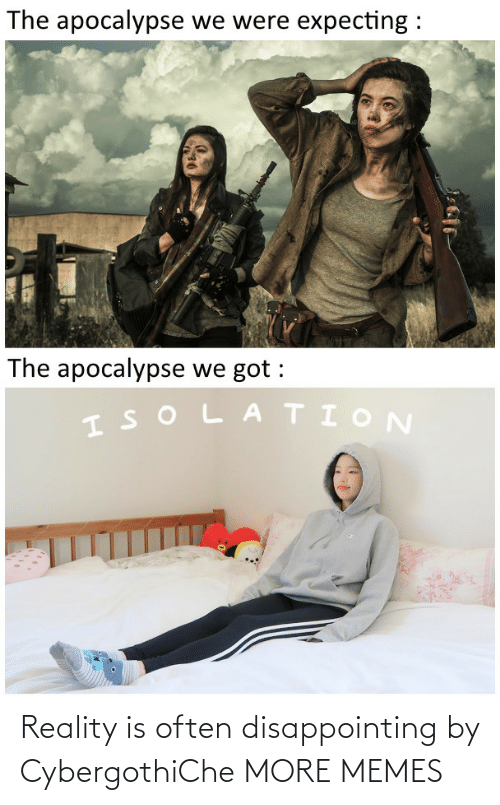 disappointing: Reality is often disappointing by CybergothiChe MORE MEMES