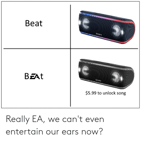 cant even: Really EA, we can't even entertain our ears now?