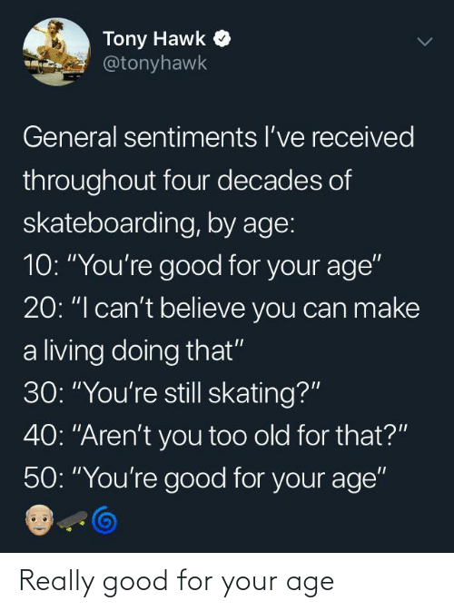 Age: Really good for your age