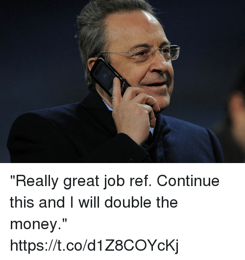 """Memes, Money, and 🤖: """"Really great job ref. Continue this and I will double the money."""" https://t.co/d1Z8COYcKj"""