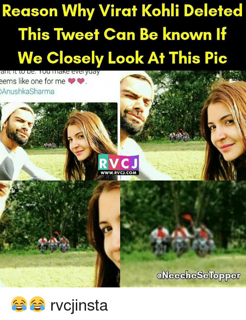 Memes, 🤖, and Virat Kohli: Reason Why Virat Kohli Deleted  This Tweet Can Be known if  We Closely Look At This Pic  eems like one for me  AnushkaSharma  V CJ  www.RvCJ.COM  aNeechese Topper 😂😂 rvcjinsta