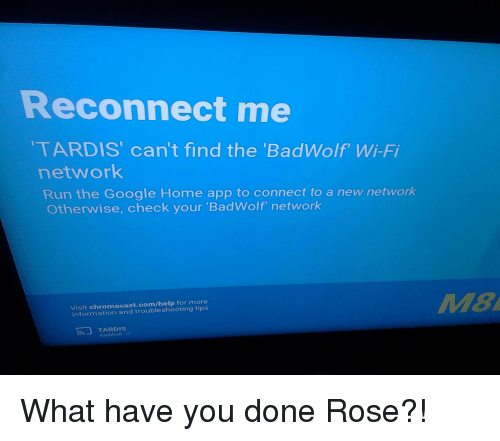reconnect me tardis can t find the badwolf wi fi network run the