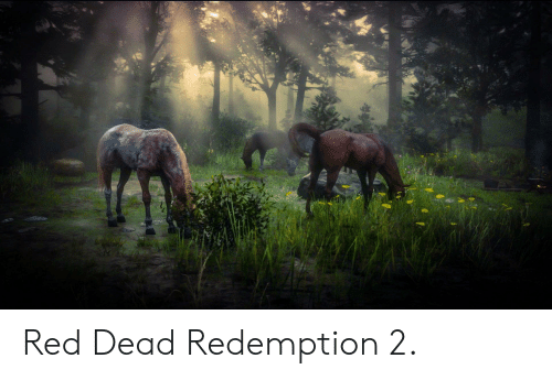 Red Dead Redemption, Red Dead, and Red: Red Dead Redemption 2.