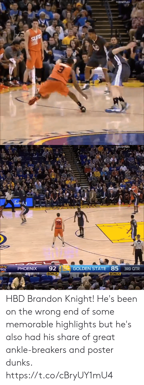 Memes, Golden State, and Phoenix: REDAPPLES  SUns   REDAPPLES  35  92  GOLDEN STATE 85 3RD QTR  PHOENIX  XH  BONUS  BONUS HBD Brandon Knight! He's been on the wrong end of some memorable highlights but he's also had his share of great ankle-breakers and poster dunks. https://t.co/cBryUY1mU4