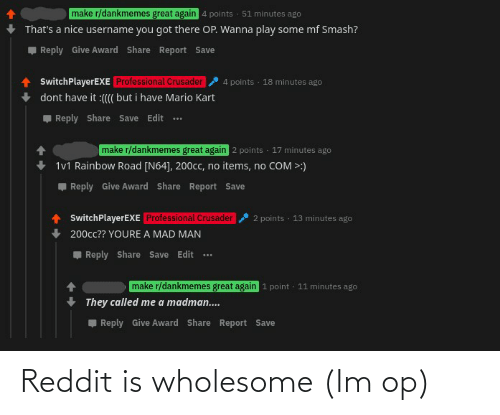 Wholesome: Reddit is wholesome (Im op)
