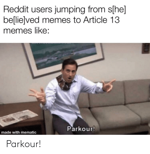 Reddit Users Jumping From Slhe Belliejved Memes To Article 13 Memes