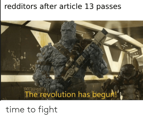 Begum: redditors after article 13 passes  The revolution has begum! time to fight