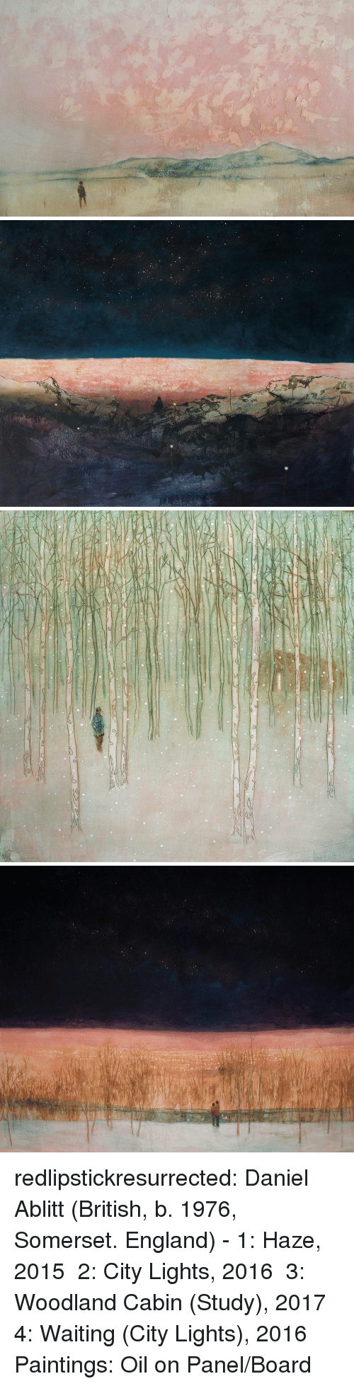 woodland: redlipstickresurrected:  Daniel Ablitt (British, b. 1976, Somerset. England) - 1: Haze, 2015  2:  City Lights, 2016  3:  Woodland Cabin (Study), 2017  4:  Waiting (City Lights), 2016  Paintings: Oil on Panel/Board