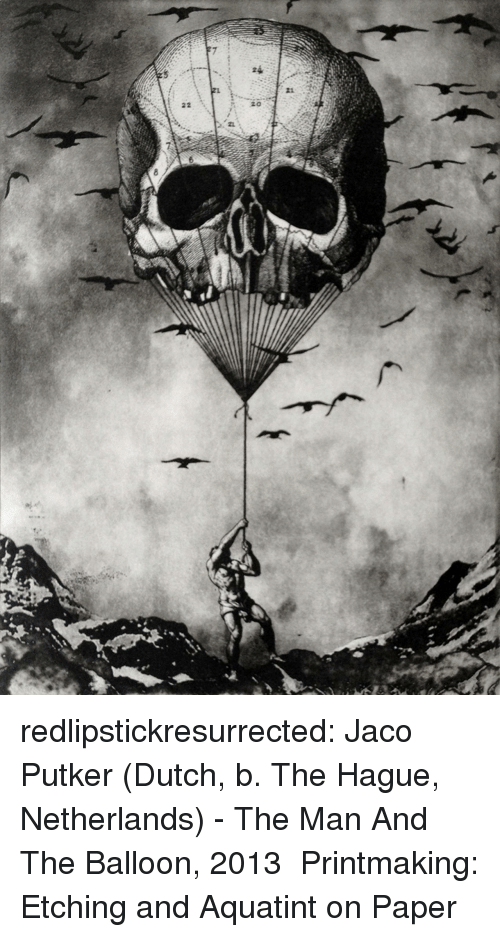 jaco: redlipstickresurrected:  Jaco Putker (Dutch, b. The Hague, Netherlands) - The Man And The Balloon, 2013 Printmaking: Etching and Aquatint on Paper
