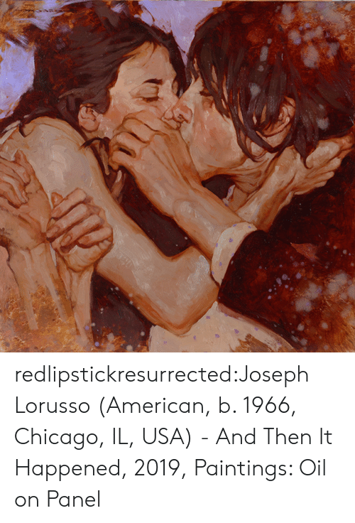 Chicago: redlipstickresurrected:Joseph Lorusso (American, b. 1966, Chicago, IL, USA) - And Then It Happened, 2019, Paintings: Oil on Panel