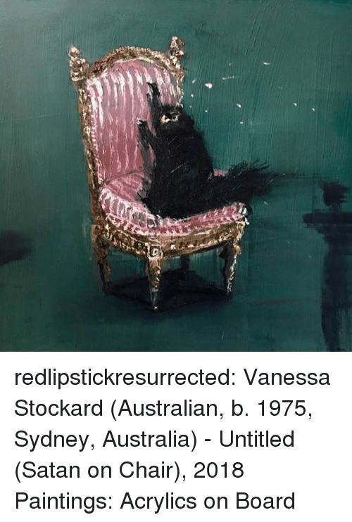 Paintings, Tumblr, and Australia: redlipstickresurrected: Vanessa Stockard (Australian, b. 1975, Sydney, Australia) - Untitled (Satan on Chair), 2018  Paintings: Acrylics on Board