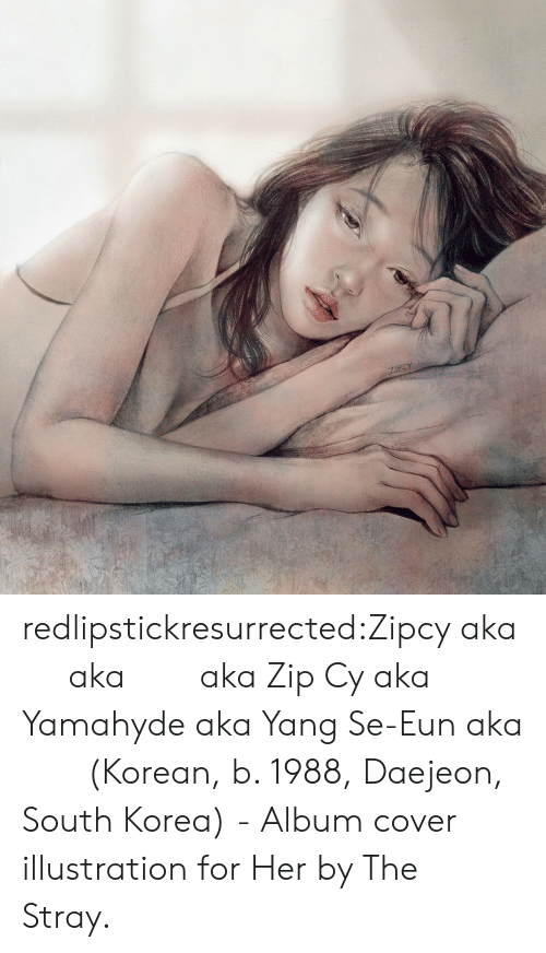 Cover: redlipstickresurrected:Zipcy aka 집시 aka 집시의 aka Zip Cy aka Yamahyde aka Yang Se-Eun aka 양세은 (Korean, b. 1988, Daejeon, South Korea) - Album cover illustration for Her by The Stray.