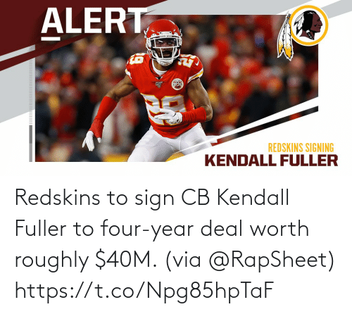 Roughly: Redskins to sign CB Kendall Fuller to four-year deal worth roughly $40M. (via @RapSheet) https://t.co/Npg85hpTaF