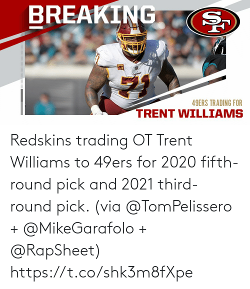 trading: Redskins trading OT Trent Williams to 49ers for 2020 fifth-round pick and 2021 third-round pick. (via @TomPelissero + @MikeGarafolo + @RapSheet) https://t.co/shk3m8fXpe