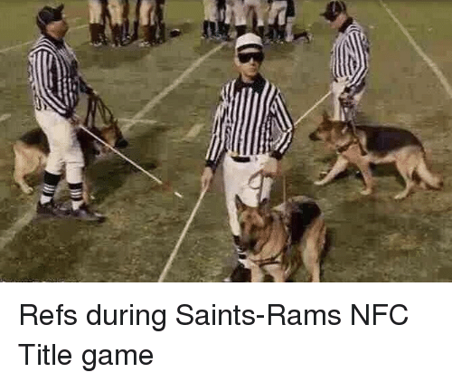 New Orleans Saints, Game, and Rams: Refs during Saints-Rams NFC Title game