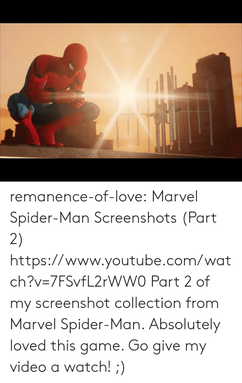 Love, Spider, and SpiderMan: remanence-of-love:  Marvel Spider-Man Screenshots (Part 2) https://www.youtube.com/watch?v=7FSvfL2rWW0  Part 2 of my screenshot collection from Marvel Spider-Man. Absolutely loved this game. Go give my video a watch! ;)
