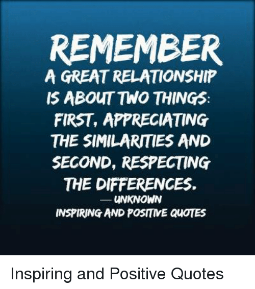 Remember A Great Relationship Is About Two Things First Appreciating