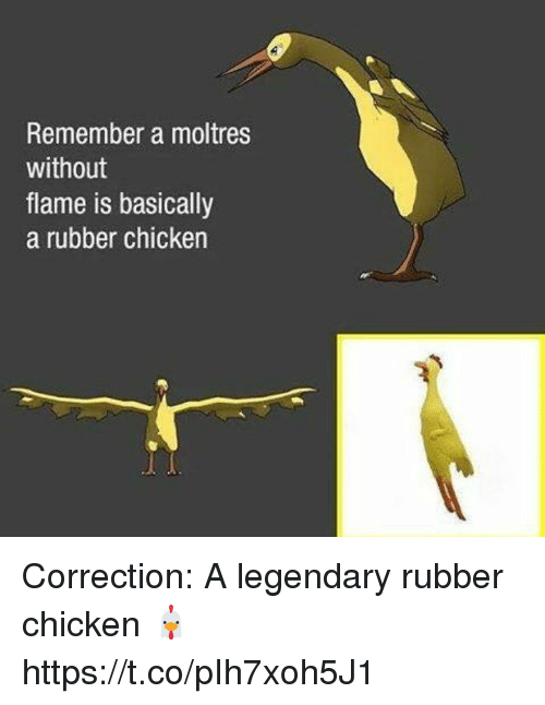 rubber chicken: Remember a moltres  without  flame is basically  a rubber chicken Correction: A legendary rubber chicken 🐔 https://t.co/pIh7xoh5J1
