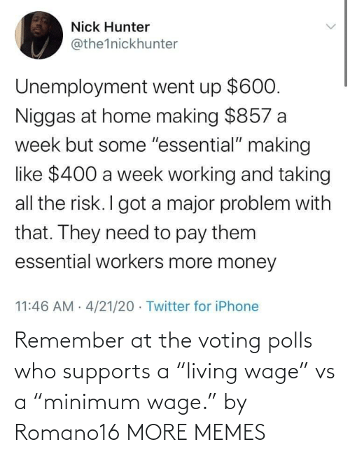 "Minimum Wage: Remember at the voting polls who supports a ""living wage"" vs a ""minimum wage."" by Romano16 MORE MEMES"