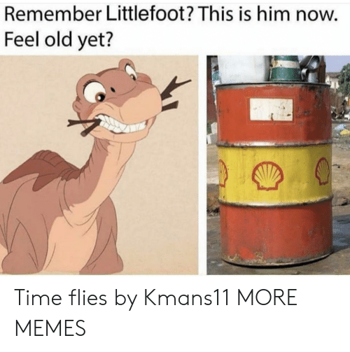 Feel Old Yet: Remember Littlefoot? This is him now.  Feel old yet? Time flies by Kmans11 MORE MEMES