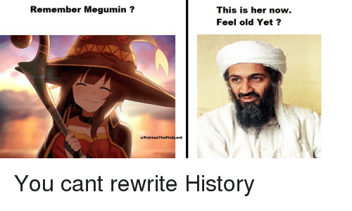 Anime, History, and Old: Remember Megumin?  This is her now.  Feel old Yet?  u/PatreusThePlebLord