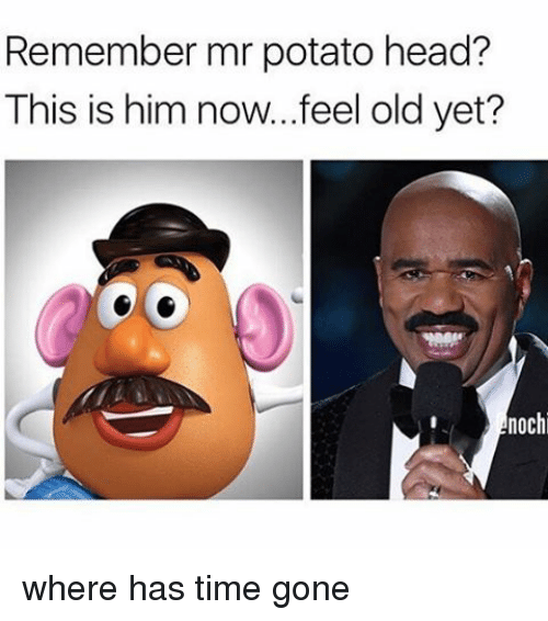 Remember Mr Potato Head This Is Him Nowfeel Old Yet Noch Where Has