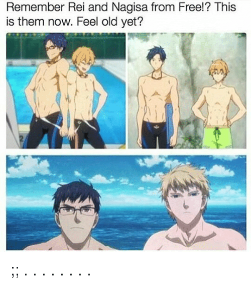 Memes, Free, and Old: Remember Rei and Nagisa from Free!? This  is them now. Feel old yet?  IS ;; . . . . . . . .