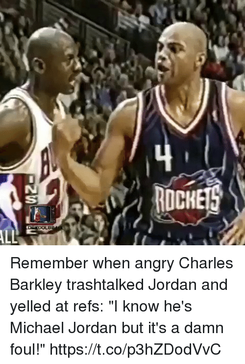 """Memes, Michael Jordan, and Charles Barkley: Remember when angry Charles Barkley trashtalked Jordan and yelled at refs: """"I know he's Michael Jordan but it's a damn foul!"""" https://t.co/p3hZDodVvC"""