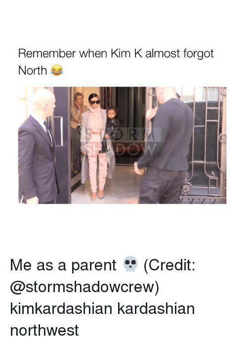 kim k: Remember when Kim K almost forgot  North Me as a parent 💀 (Credit: @stormshadowcrew) kimkardashian kardashian northwest