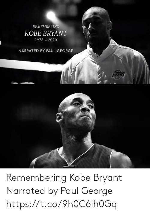 Kobe Bryant: Remembering Kobe Bryant  Narrated by Paul George  https://t.co/9h0C6ih0Gq