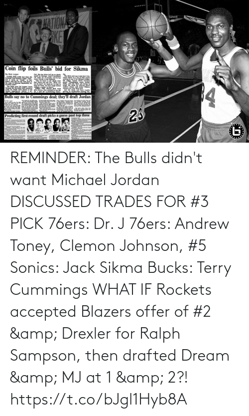rockets: REMINDER: The Bulls didn't want Michael Jordan  DISCUSSED TRADES FOR #3 PICK 76ers: Dr. J 76ers: Andrew Toney, Clemon Johnson, #5 Sonics: Jack Sikma Bucks: Terry Cummings  WHAT IF Rockets accepted Blazers offer of #2 & Drexler for Ralph Sampson, then drafted Dream & MJ at 1 & 2?! https://t.co/bJgl1Hyb8A