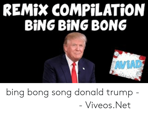 Viveos: REMİX COMPİLATİON  BİNG BİNG BONG  VBA  AWIAD bing bong song donald trump - 免费在线视频最佳电影电视节目 - Viveos.Net