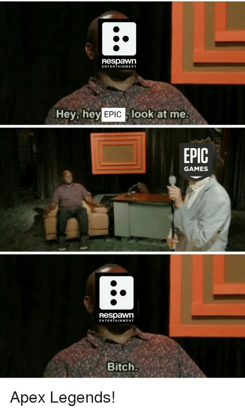 Respawn ENTERTAINMENT Hey Hey Look at Me EPIC GAMES Respawn