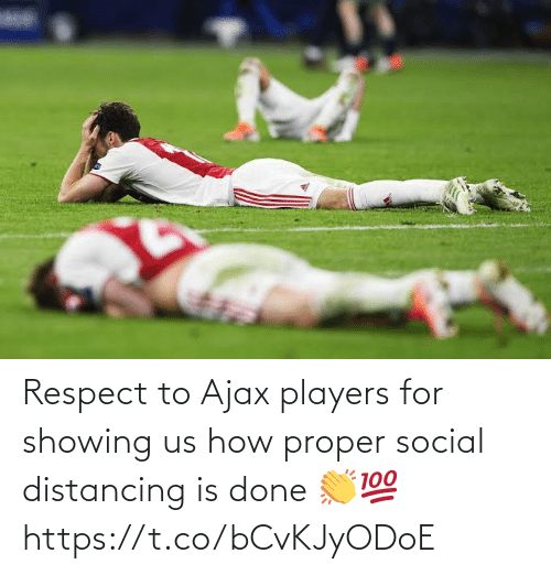 respect: Respect to Ajax players for showing us how proper social distancing is done 👏💯 https://t.co/bCvKJyODoE