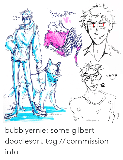 Draws: Respen  bubblyernie  bubblyernie  bubblyernie  bubblyernie bubblyernie:  some gilbert doodlesart tag // commission info