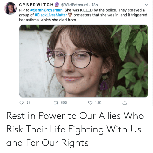 rest: Rest in Power to Our Allies Who Risk Their Life Fighting With Us and For Our Rights